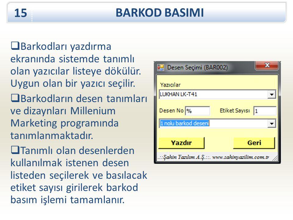 BARKOD BASIMI 15  Barkodları yazdırma ekranında sistemde tanımlı olan yazıcılar listeye dökülür. Uygun olan bir yazıcı seçilir.  Barkodların desen t