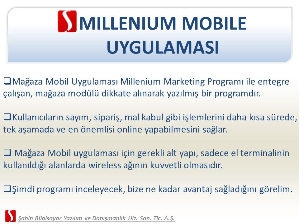 MILLENIUM MOBILE UYGULAMASI  Mağaza Mobil Uygulaması Millenium Marketing Programı ile entegre çalışan, mağaza modülü dikkate alınarak yazılmış bir pr