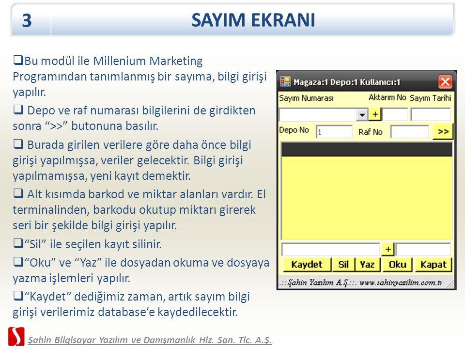 """ Bu modül ile Millenium Marketing Programından tanımlanmış bir sayıma, bilgi girişi yapılır.  Depo ve raf numarası bilgilerini de girdikten sonra """">"""