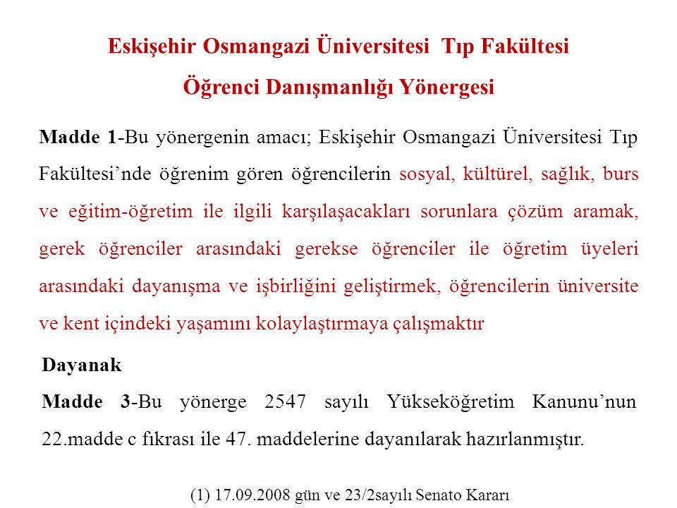 Eskişehir Osmangazi Üniversitesi Tıp Fakültesi Öğrenci Danışmanlığı Yönergesi Madde 1-Bu yönergenin amacı; Eskişehir Osmangazi Üniversitesi Tıp Fakült