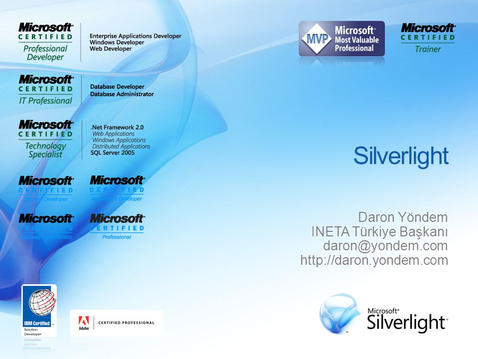 Silverlight 1.0 ve 2.0 Mimarisi XAMLXAML İstemci Tarafı Integrated Networking Stack DOM Integration Installer JavaScript Engine Presentation Core.NET for Silverlight Inputs Keyboard Mouse Ink Media WMV / VC1 WMA MP3 Controls Layout Editing UI Core 2D Vectors Animation Text Images Transforms DRM Media Dynamic Languages RubyPython BCL Generic s Collections Web Services REST RSS SOAP POX JSON Data LINQLINQ-to-XML WPF for Silverlight Extensible Controls Common Language Runtime ASP.NET AJAX Libs Server Silverlight 1.0 Silverlight 1.1