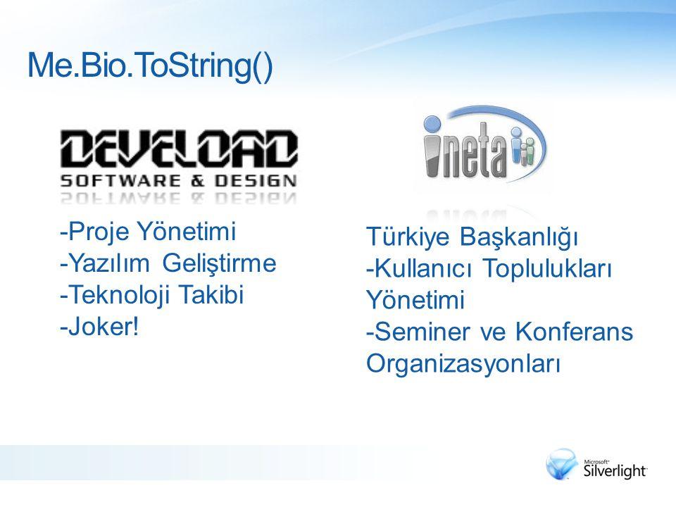Me.Bio.ToString() -Proje Yönetimi -Yazılım Geliştirme -Teknoloji Takibi -Joker! Türkiye Başkanlığı -Kullanıcı Toplulukları Yönetimi -Seminer ve Konfer
