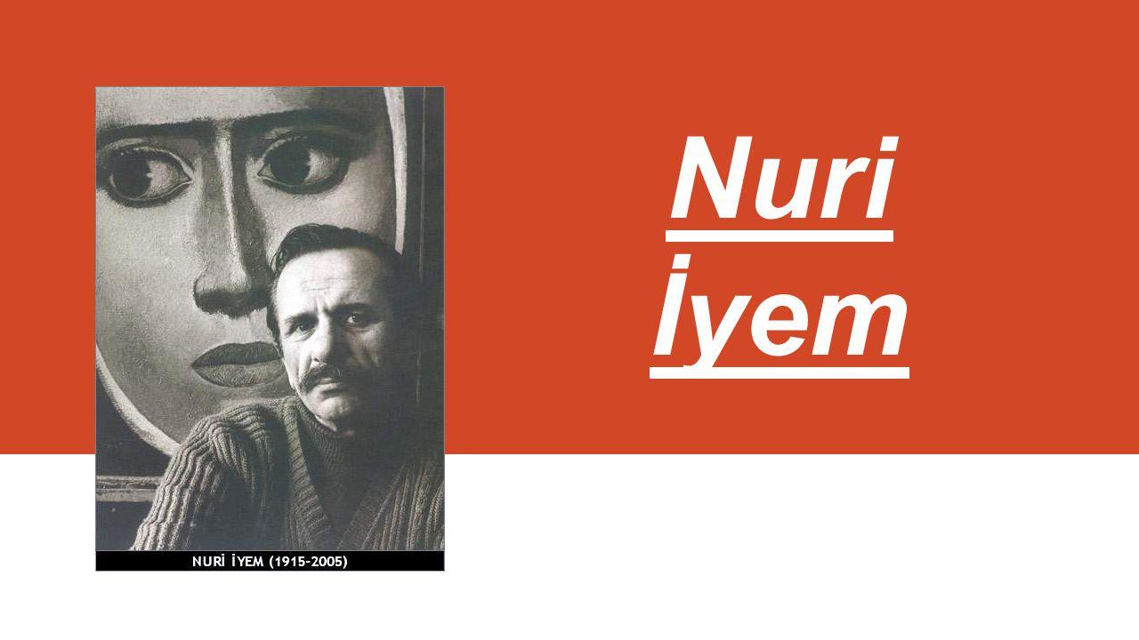 Nuri İyem, toplumsal-gerçekçi sanat akımının önde gelen ressamlarından biridir.