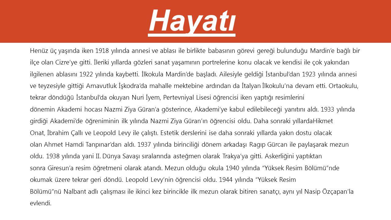 Hayatı Henüz üç yaşında iken 1918 yılında annesi ve ablası ile birlikte babasının görevi gereği bulunduğu Mardin'e bağlı bir ilçe olan Cizre'ye gitti.