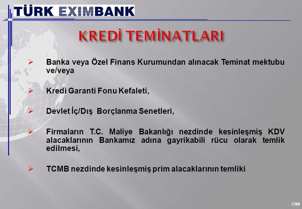 7 7/68  Banka veya Özel Finans Kurumundan alınacak Teminat mektubu ve/veya  Kredi Garanti Fonu Kefaleti,  Devlet İç/Dış Borçlanma Senetleri,  Firmaların T.C.