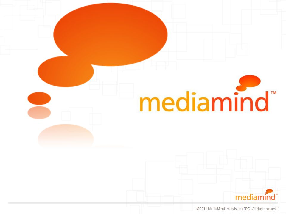 © 2011 MediaMind | A division of DG | All rights reserved Kim Kimdir.