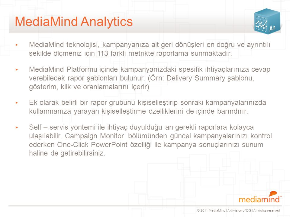 © 2011 MediaMind | A division of DG | All rights reserved Channel Connect 4 Search ▸ Online reklamcılığın önemli iki noktası; display ve search reklamlarıdır.