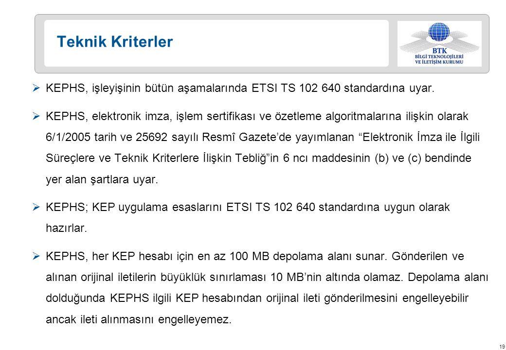 19  KEPHS, işleyişinin bütün aşamalarında ETSI TS 102 640 standardına uyar.