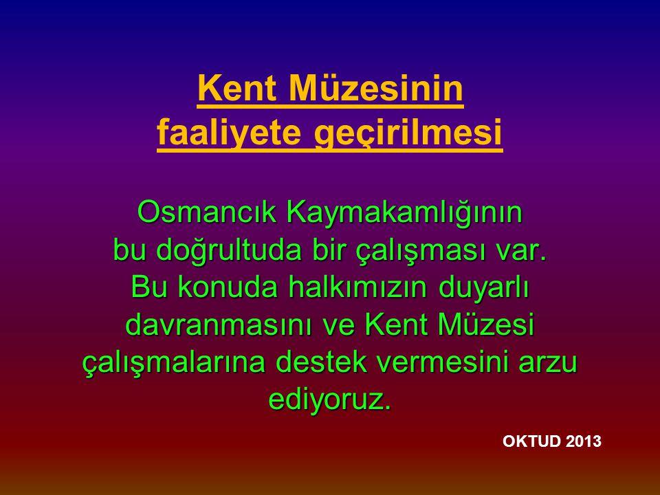 Osmancık Kaymakamlığının bu doğrultuda bir çalışması var.