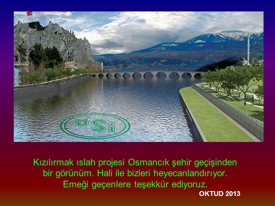 Kızılırmak ıslah projesi Osmancık şehir geçişinden bir görünüm.