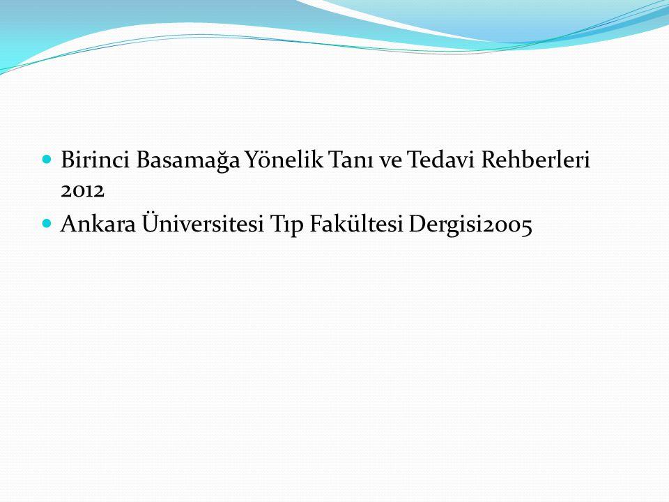  Birinci Basamağa Yönelik Tanı ve Tedavi Rehberleri 2012  Ankara Üniversitesi Tıp Fakültesi Dergisi2005