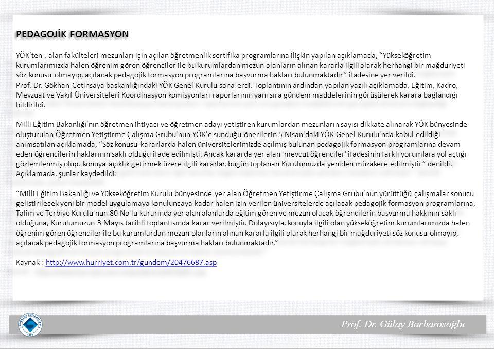 Prof. Dr. Gülay Barbarosoğlu PEDAGOJİK FORMASYON YÖK'ten, alan fakülteleri mezunları için açılan öğretmenlik sertifika programlarına ilişkin yapılan a