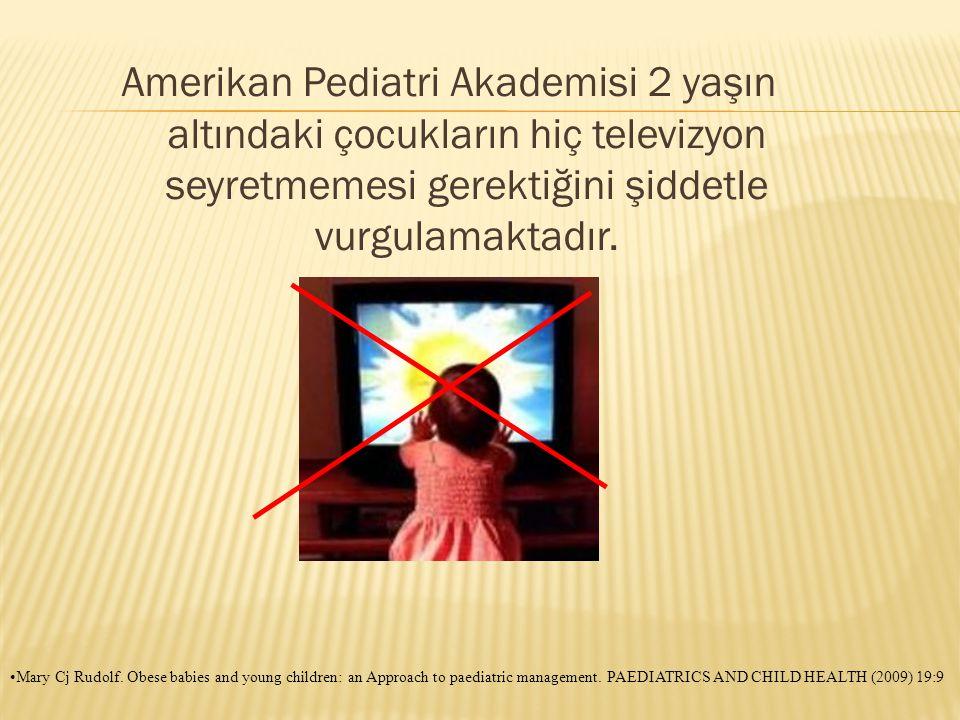 Amerikan Pediatri Akademisi 2 yaşın altındaki çocukların hiç televizyon seyretmemesi gerektiğini şiddetle vurgulamaktadır. •Mary Cj Rudolf. Obese babi
