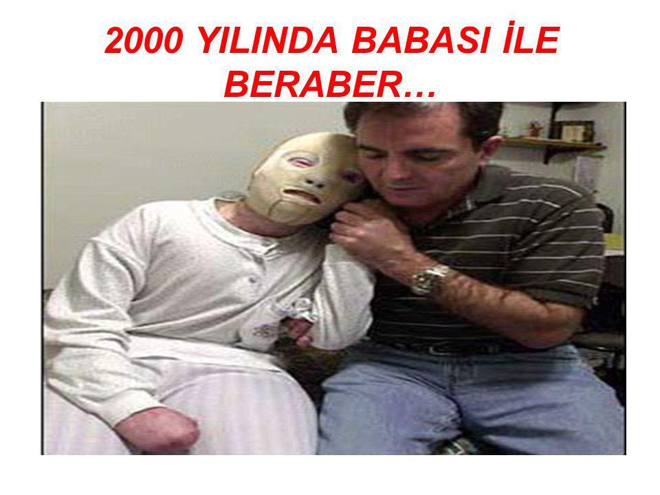 2000 YILINDA BABASI İLE BERABER…