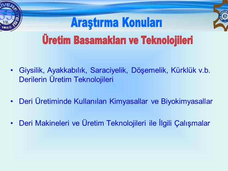 •Enerji Tasarrufu Sağlayan Makine ve Üretim Sistemleri •Yenilenebilir Enerji Sistemleri