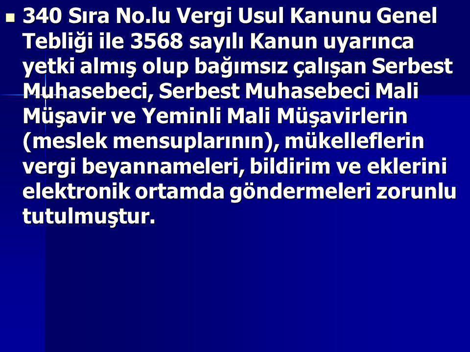  340 Sıra No.lu Vergi Usul Kanunu Genel Tebliği ile 3568 sayılı Kanun uyarınca yetki almış olup bağımsız çalışan Serbest Muhasebeci, Serbest Muhasebe
