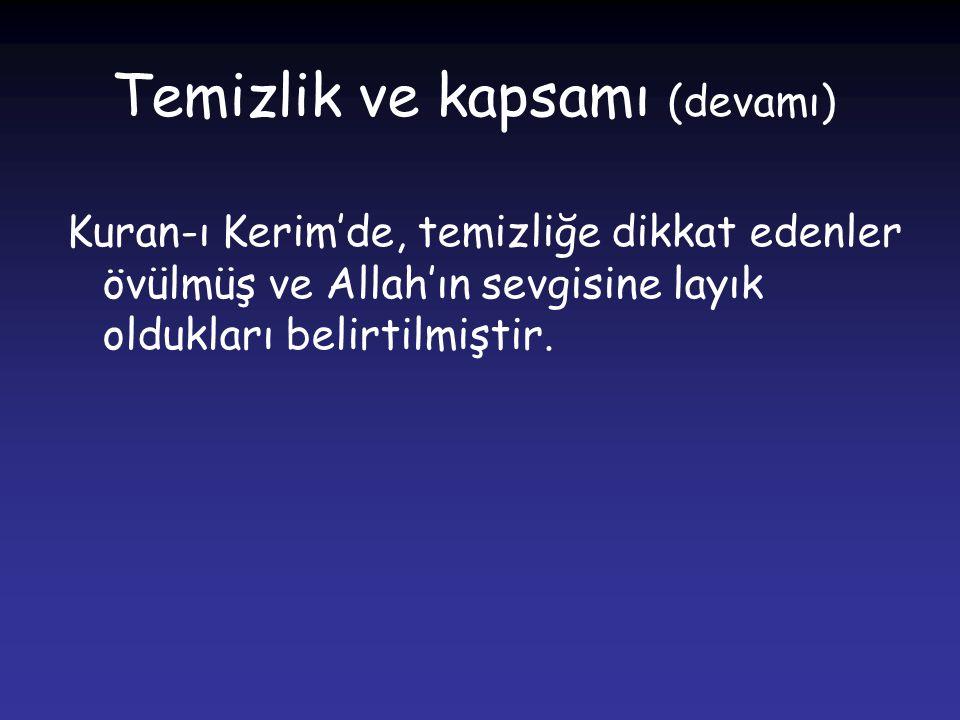 Allah Teala şöyle buyurur: Şüphesiz, Allah çok tövbe edenleri ve temizlenenleri sever. (Bakara suresi- 222)