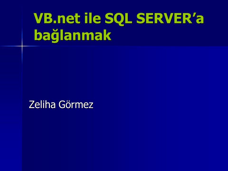 VB.net ile SQL SERVER'a bağlanmak Zeliha Görmez