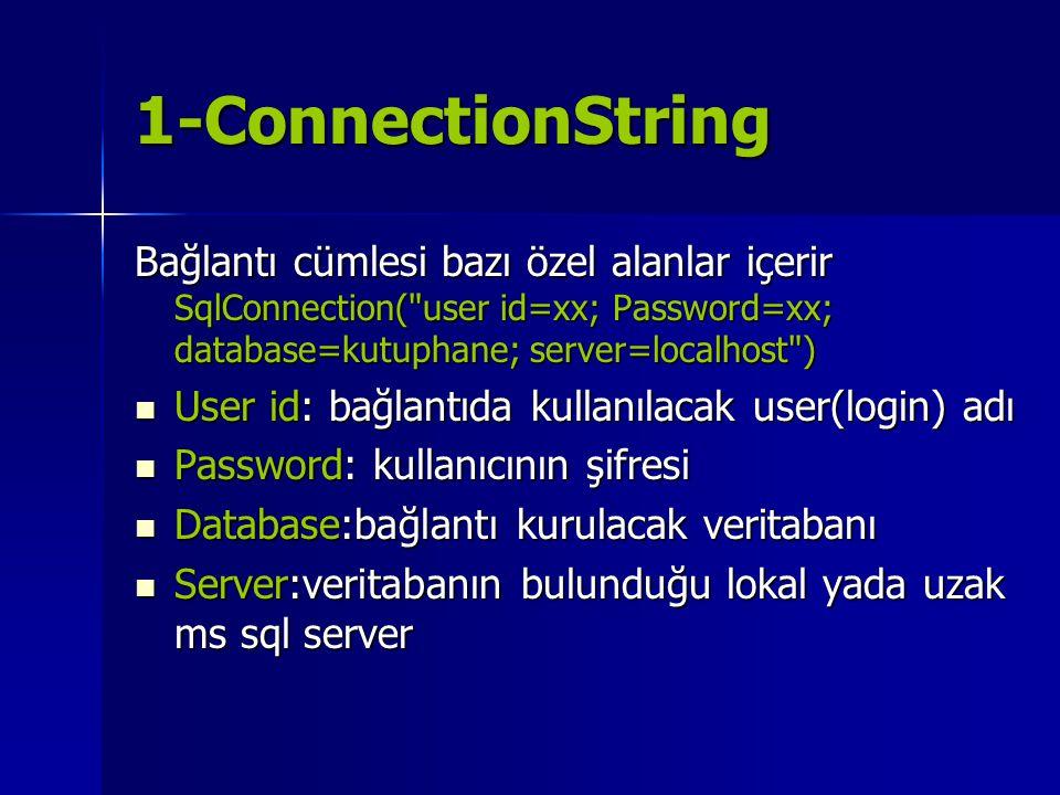 1-ConnectionString Bağlantı cümlesi bazı özel alanlar içerir SqlConnection(