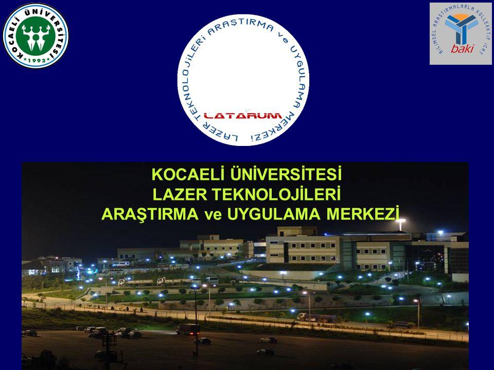 'Kocaeli Üniversitesi Lazer Teknolojileri Araştırma ve Uygulama Merkezi – KOÜ LATARUM' 1 Ocak 2005 yılında kuruldu.