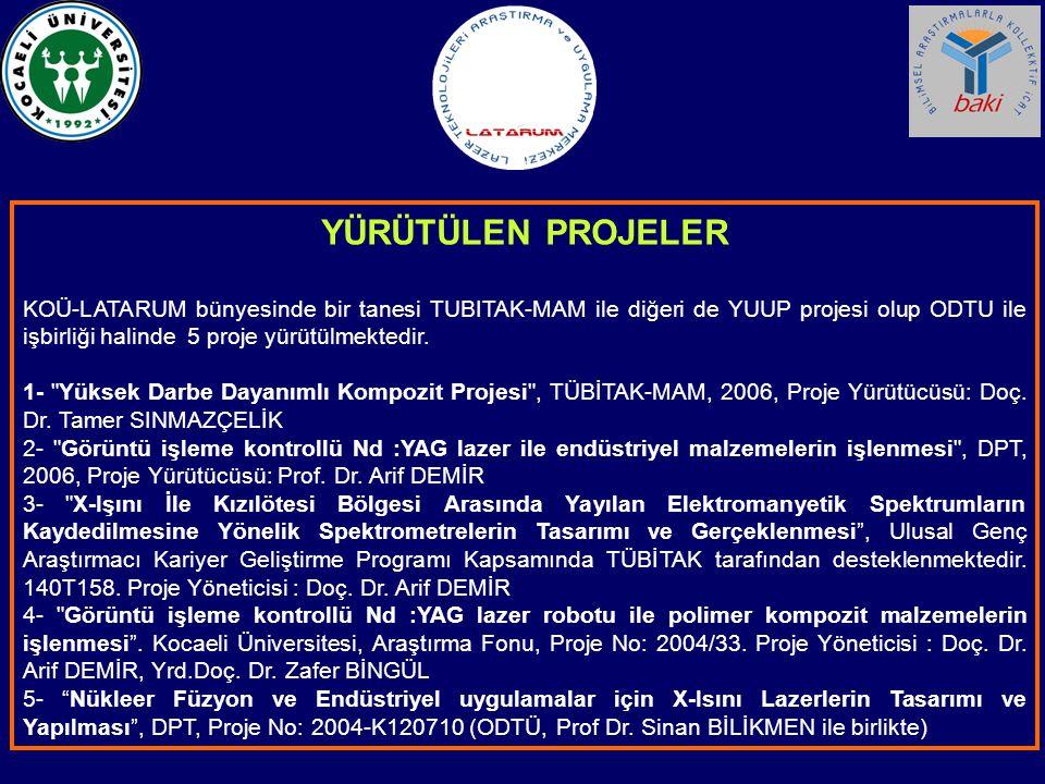 YÜRÜTÜLEN PROJELER KOÜ-LATARUM bünyesinde bir tanesi TUBITAK-MAM ile diğeri de YUUP projesi olup ODTU ile işbirliği halinde 5 proje yürütülmektedir. 1