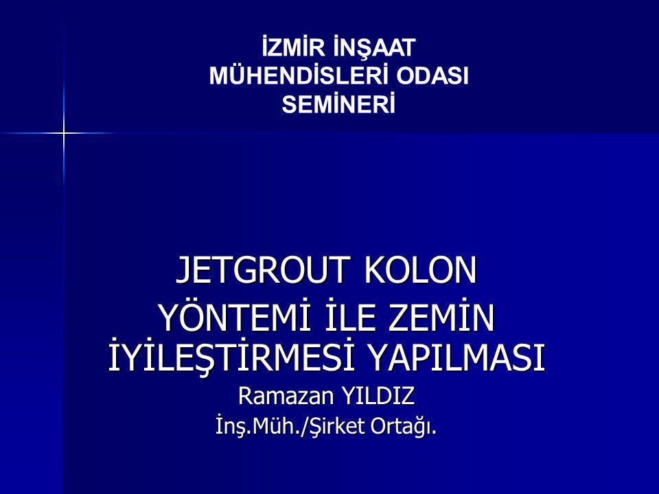 JETGROUT KOLON Jetgrout kolon uygulamaları ülkemizde rasyonel olarak 1995'den sonra başlamıştır.