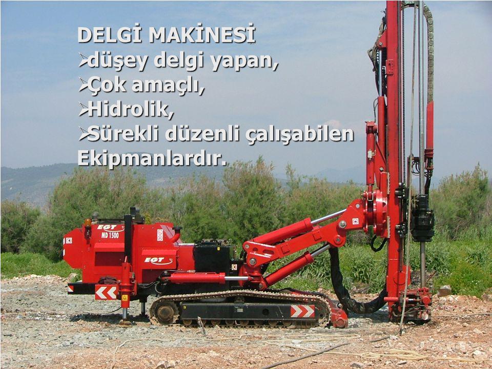 DELGİ MAKİNESİ  Kule boyu tercihen eksiz  Asgari ek ile jetgrout kolon üretilmelidir.