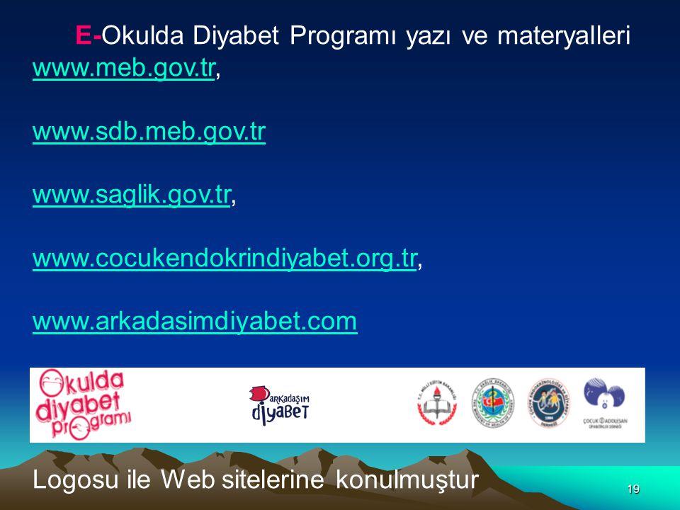 19 E-Okulda Diyabet Programı yazı ve materyalleri www.meb.gov.trwww.meb.gov.tr, www.sdb.meb.gov.tr www.saglik.gov.trwww.saglik.gov.tr, www.cocukendokr