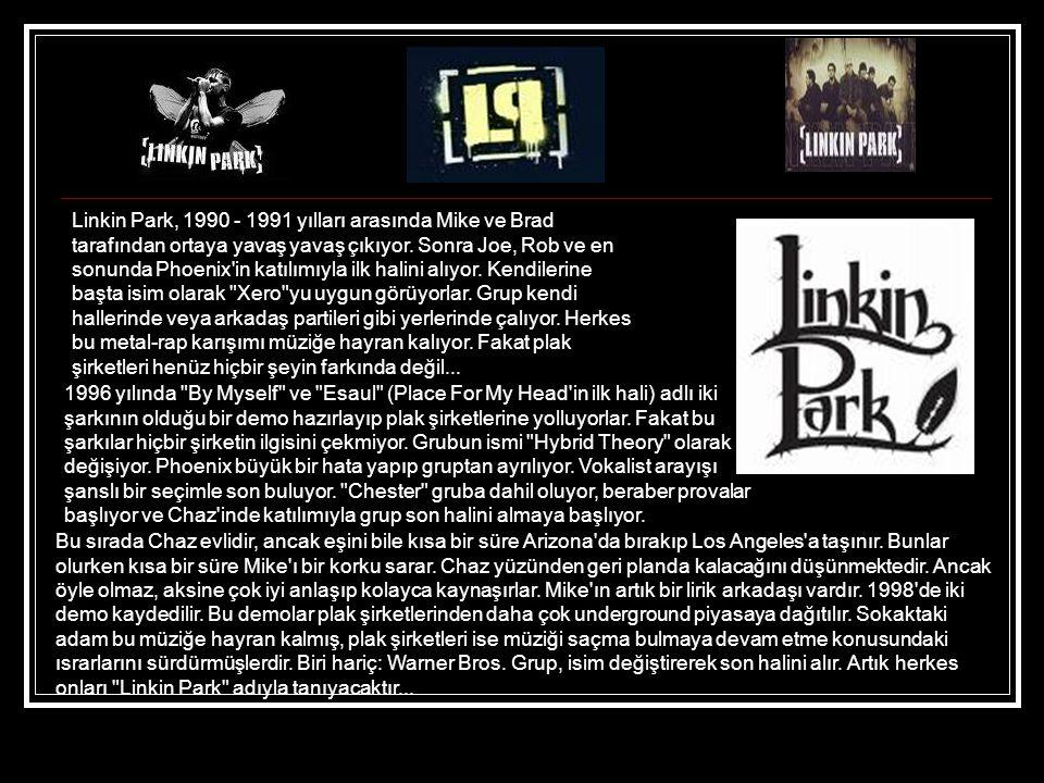 Linkin Park, 1990 - 1991 yılları arasında Mike ve Brad tarafından ortaya yavaş yavaş çıkıyor.