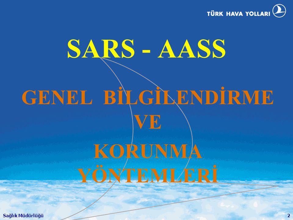 Sağlık Müdürlüğü2 SARS - AASS GENEL BİLGİLENDİRME VE KORUNMA YÖNTEMLERİ