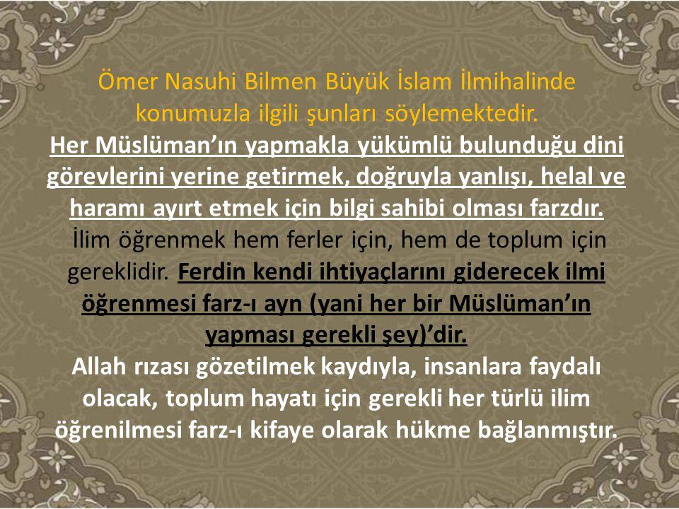 Ömer Nasuhi Bilmen Büyük İslam İlmihalinde konumuzla ilgili şunları söylemektedir. Her Müslüman'ın yapmakla yükümlü bulunduğu dini görevlerini yerine