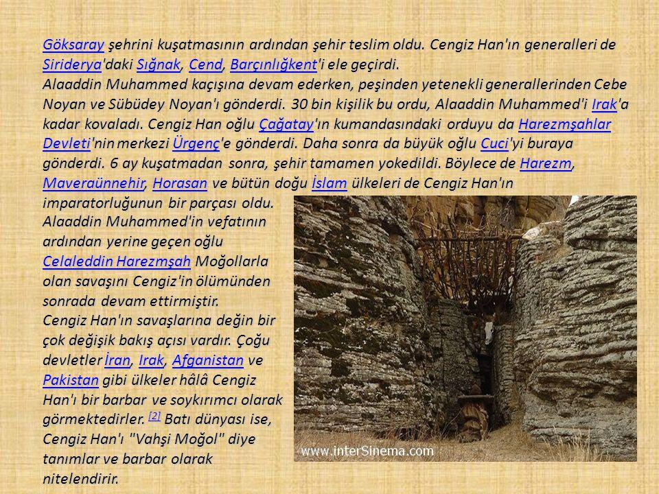 Alaaddin Muhammed, Cengiz Han'ın bu teklifini ileten elçilerini öldürerekHarezmşahlar Devleti'nin de sonunu hazırladı Cengiz Han öncelikle yol üzerind