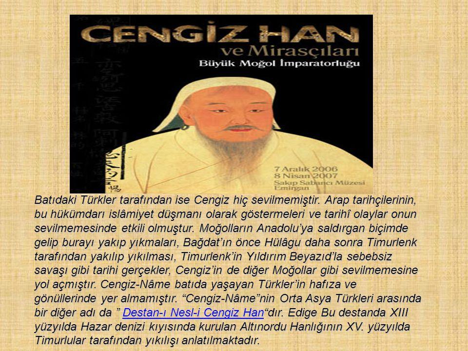 CENGİZ HAN DESTANI CENGİZ HAN DESTANI Orta Asya'da yaşayan Türk bodunları arasında XIII. yüzyılda meydana gelişmiştir. Cengiz Han Destanı'nda Moğol hü