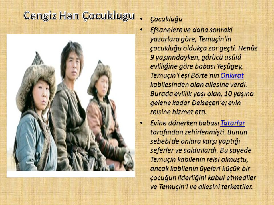 Hüküm süresi 12061206 – 17 Ağustos 1227 17 Ağustos 1227 120617 Ağustos 1227 Tahta geçmesi 1206 Tam adı Timuçin (Temuçin) Doğum tarihi 1167 Ölüm tarihi