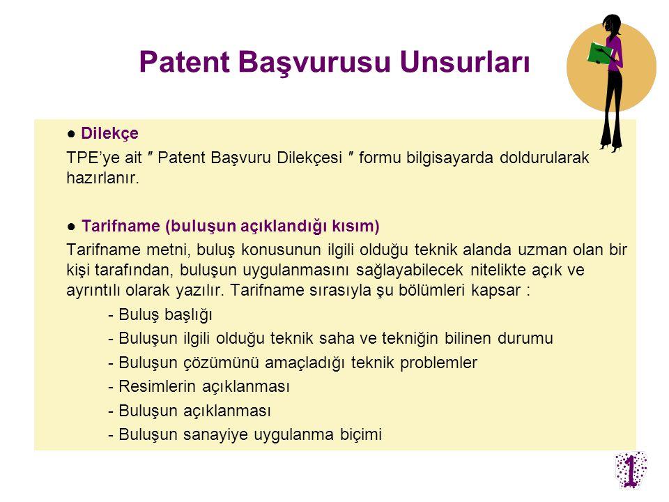 Patent / Faydalı Model Başvurusunda Gerekli Olan Belgeler •Başvuru dilekçesi (1 nüsha), •Buluş konusunu açıklayan tarifname (3 nüsha), •Patentle korun