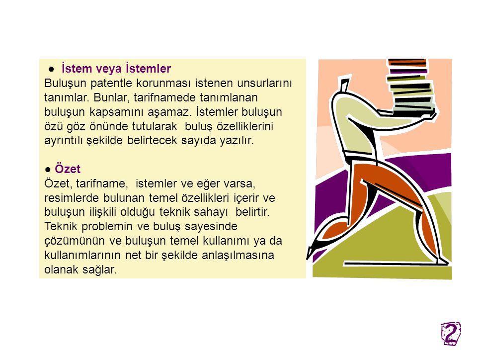 Patent Başvurusu Unsurları ● Dilekçe TPE'ye ait ″ Patent Başvuru Dilekçesi ″ formu bilgisayarda doldurularak hazırlanır. ● Tarifname (buluşun açıkland