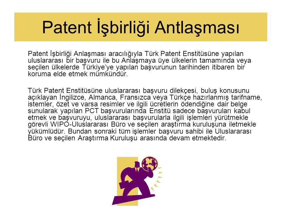Uluslararası Patent Başvurusu RÜÇHAN HAKKI Eğer buluşun birden fazla ülkede korunması istenirse; Paris Sözleşmesi'ne üye ülkelerden birine mensup ya d