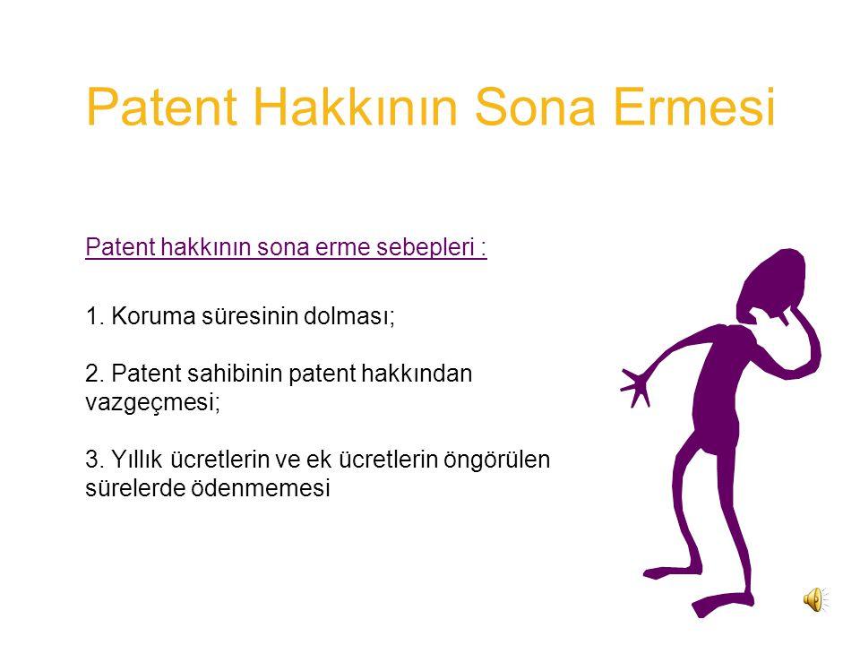 Patent hakkının veraset yoluyla intikali ya da rehin edilmesi Miras yoluyla intikal ya da rehin işleminin patent siciline kayıt edilebilmesi için bir