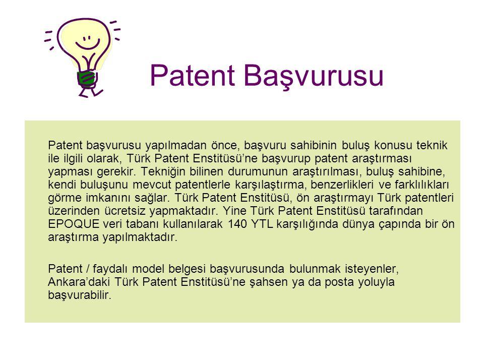 Patent Başvurusu Patent başvurusu yapılmadan önce, başvuru sahibinin buluş konusu teknik ile ilgili olarak, Türk Patent Enstitüsü'ne başvurup patent araştırması yapması gerekir.
