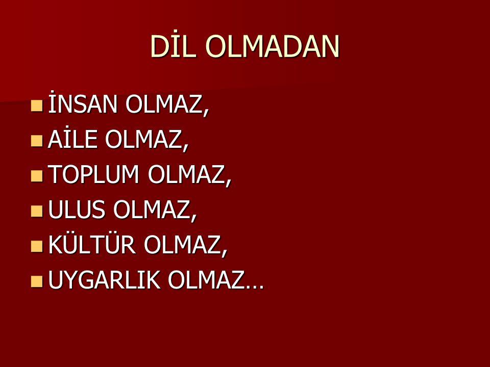 Bu özellikler; Türkçenin gelişmeye en uygun dil olduğunu, yeni sözler ve yeni terimler türetmeye elverişli bulunduğunu göstermektedir.