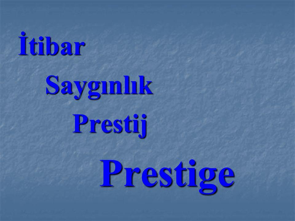 İtibar Saygınlık Prestij Prestige
