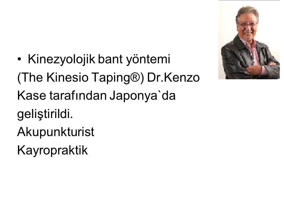 •Kinezyolojik bant yöntemi (The Kinesio Taping®) Dr.Kenzo Kase tarafından Japonya`da geliştirildi. Akupunkturist Kayropraktik
