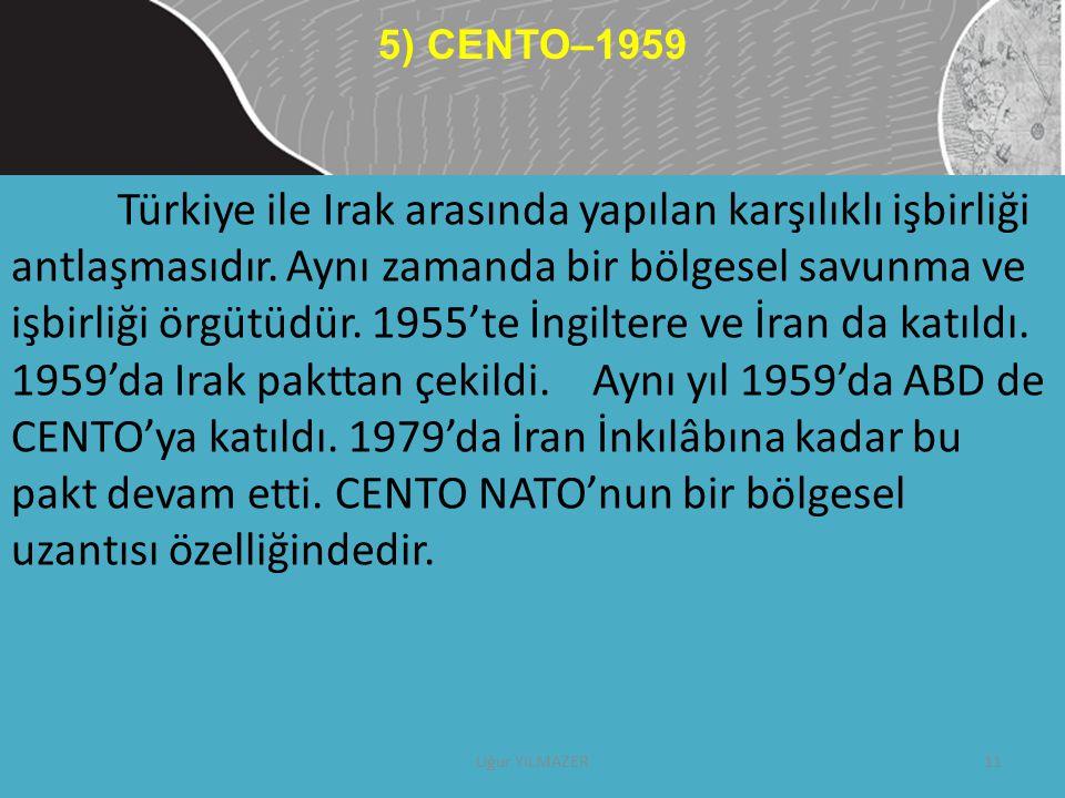 Türkiye ile Irak arasında yapılan karşılıklı işbirliği antlaşmasıdır. Aynı zamanda bir bölgesel savunma ve işbirliği örgütüdür. 1955'te İngiltere ve İ