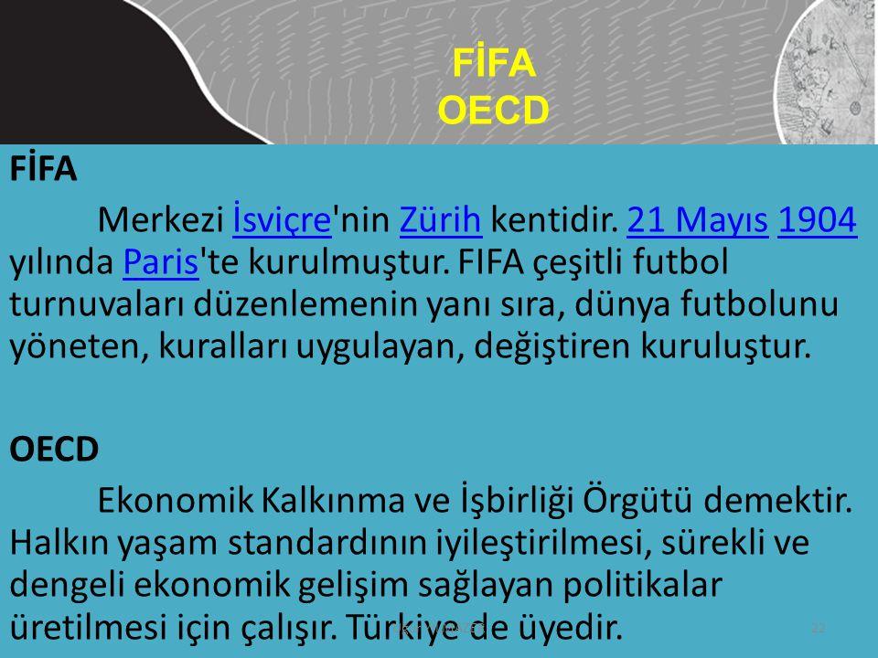 FİFA Merkezi İsviçre'nin Zürih kentidir. 21 Mayıs 1904 yılında Paris'te kurulmuştur. FIFA çeşitli futbol turnuvaları düzenlemenin yanı sıra, dünya fut