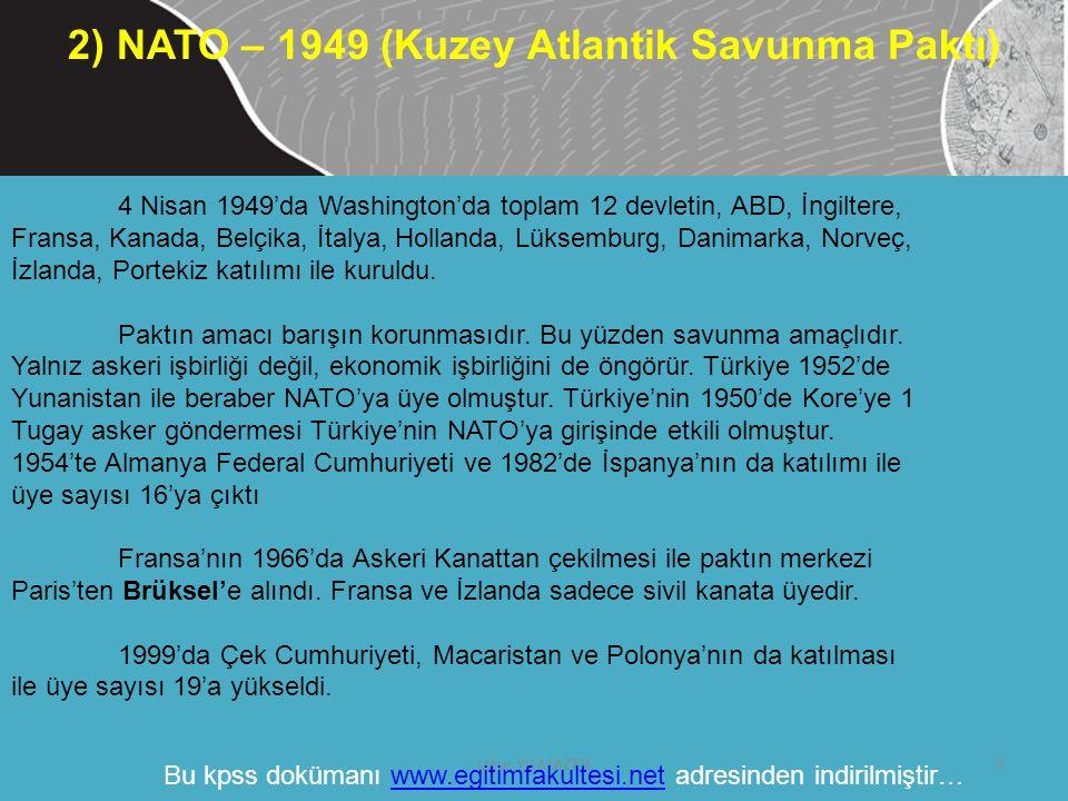 4 Nisan 1949'da Washington'da toplam 12 devletin, ABD, İngiltere, Fransa, Kanada, Belçika, İtalya, Hollanda, Lüksemburg, Danimarka, Norveç, İzlanda, P