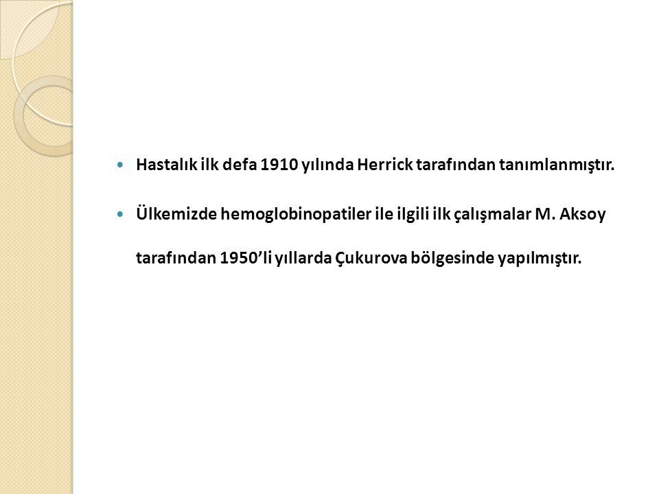  Hastalık ilk defa 1910 yılında Herrick tarafından tanımlanmıştır.