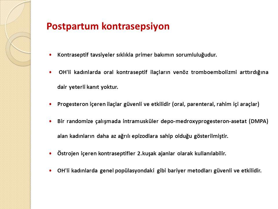 Postpartum kontrasepsiyon  Kontraseptif tavsiyeler sıklıkla primer bakımın sorumluluğudur.