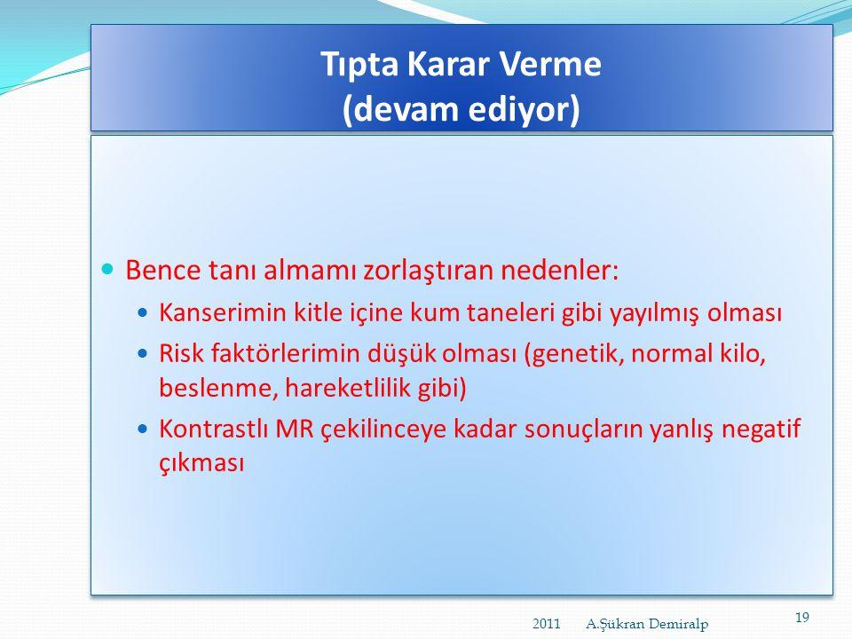 Tıpta Karar Verme, Prof. Dr. Ergun Karaağaoğlu Hacettepe Üniversitesi Tıp Fakültesi Biyoistatistik ABD www.turkmia.org/files/guzokulu/kara.ppt www.tur