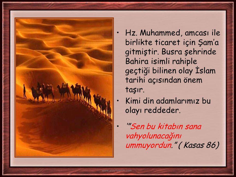 •Hz Muhammed doğmadan iki ay önce babası Abdullah'ı kaybetmiştir. •Süt anne Halime'ye verilen Hz Muhammed, 6 yaşına gelince annesi Amine'ye teslim edi