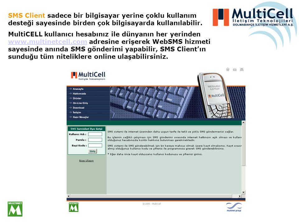 SMS Client sadece bir bilgisayar yerine çoklu kullanım desteği sayesinde birden çok bilgisayarda kullanılabilir.